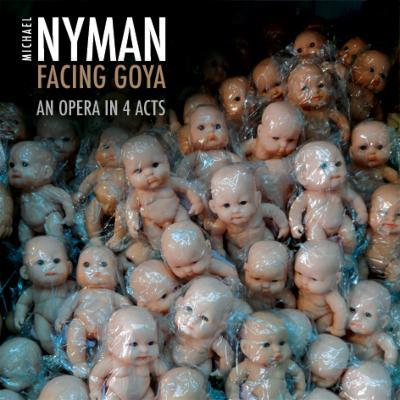 オペラ『ゴヤを見つめて』全曲 ナイマン&マイケル・ナイマン・バンド、ボウ、アンジェル、他(2001−02 ステレオ)+ハイライト集(3CD)