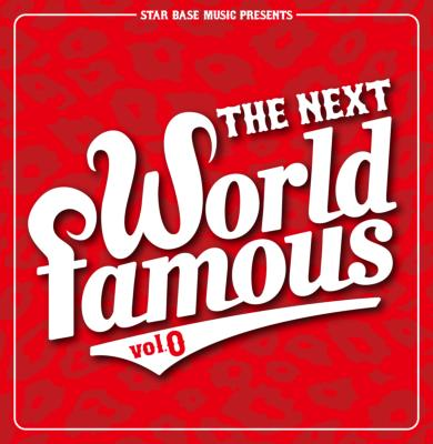 Star Base Music Presents The Next World Famous Vol.0