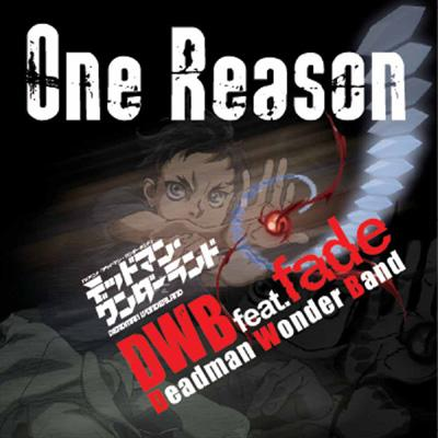 TVアニメ「デッドマン・ワンダーランド」オープニング主題歌 :: One Reason