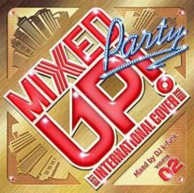 Mixed Up! Party-best International Cover Mix