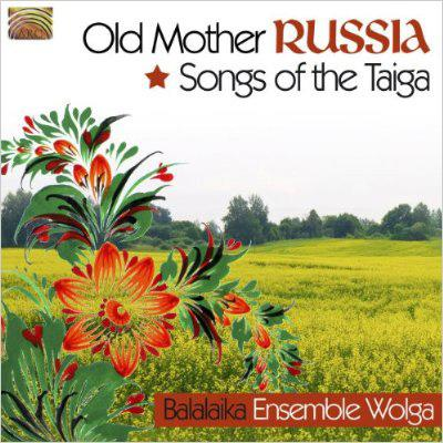 Old Mother Russia Songs Of The Taiga