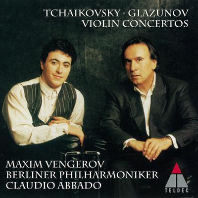 チャイコフスキー&グラズノフ:ヴァイオリン協奏曲 マキシム・ヴェンゲーロフ(vn)、アバド&ベルリン・フィル