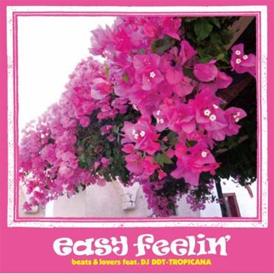 easy feelin'〜beats & lovers feat.DJ DDT-TROPICANA