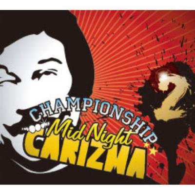 Championship Midnight Carizma 2