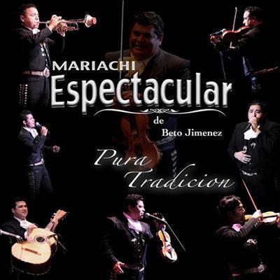 Mariachi Espectacular: Pura Tradicion