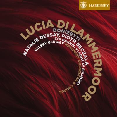 『ランメルモールのルチア』全曲 ゲルギエフ&マリンスキー劇場、デセイ、ベチャワ、他(2010 ステレオ)(2SACD)