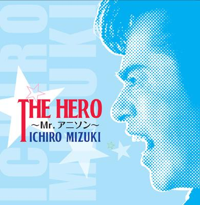THE HERO〜Mr.アニソン