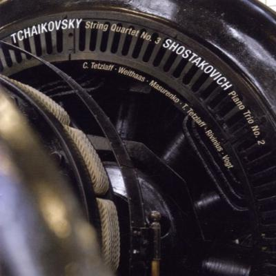 チャイコフスキー:弦楽四重奏曲第3番、ショスタコーヴィチ:ピアノ三重奏曲第2番 テツラフ、フォークト、マスレンコ、リヴィニウス、他