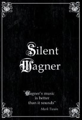 Wagner-silent Wagner