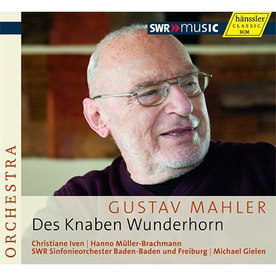 『子供の不思議な角笛』全曲、『花の章』 ギーレン&バーデン=バーデン&フライブルクSWR交響楽団、イヴェン、ミュラー=ブラッハマン