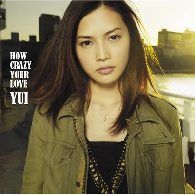 HOW CRAZY YOUR LOVE (+DVD)【初回限定盤】