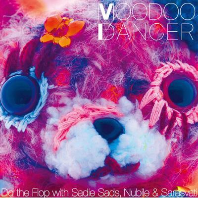 MOODOO DANCER: Do the Flop with Sadie Sads, Nubile & Sarasvati