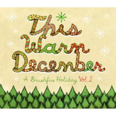 This Warm December A Brushfire Holiday Vol.2