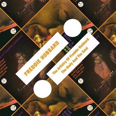 Artsitry Of Freddie Hubbard & The Body And The Soul