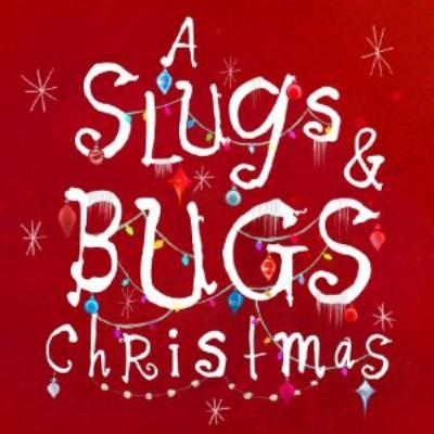 Slugs & Bugs Christmas