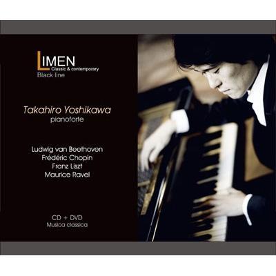 吉川隆弘: Beethoven, Chopin, Liszt, Ravel