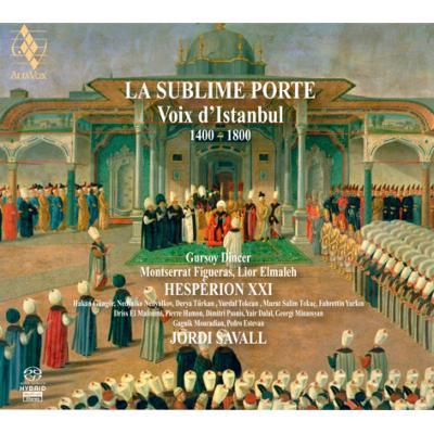 『崇高な門−イスタンブールの声(1400−1800)』 サヴァール&エスペリオンXXI