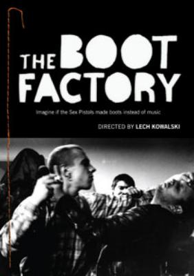 The Boot Factory: The Lech Kowalski Collection