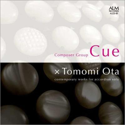 大田智美: 作曲家グループ Cue-contemporary Works For Accordion Solo
