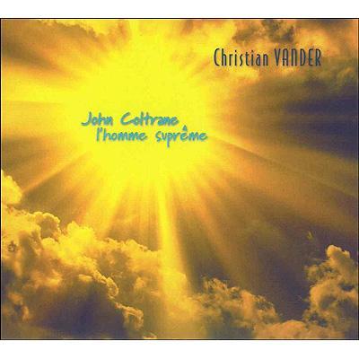 John Coltrane -L'homme Supreme: ジョン・コルトレーン 至上の人