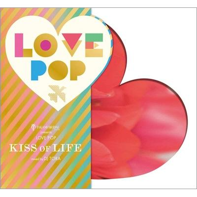TAKAMI BRIDAL presents Love Pop 〜KISS OF LIFE〜mixed by DJ TORA