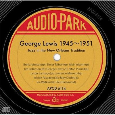 George Lewis 1945〜1951 〜jazz In The New Orleans Tradition〜
