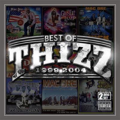 Best Of Thizz (1999-2004)