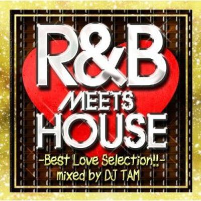 R&B meets House
