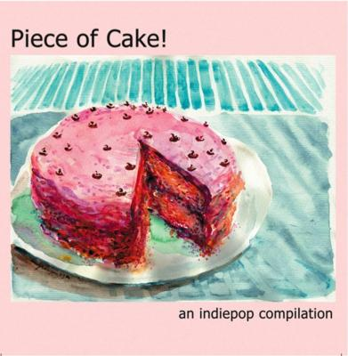 Piece Of Cake ! : Indiepop Compilation