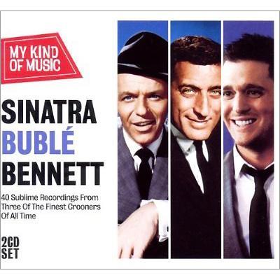Sinatra, Buble, Bennett: My Kind Of Music