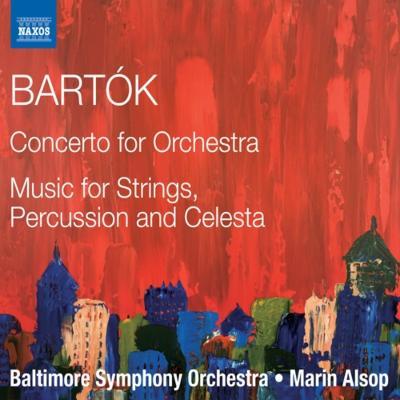 『管弦楽のための協奏曲』、『弦楽器、打楽器とチェレスタのための音楽』 オールソップ&ボルティモア交響楽団