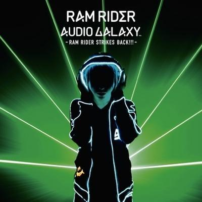 【ローソン・HMV独占盤】 AUDIO GALAXY -RAM RIDER STRIKES BACK!!!-