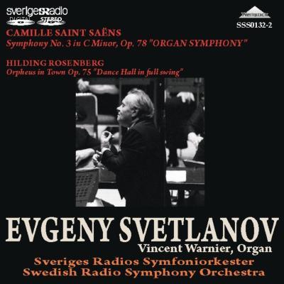 サン=サーンス:交響曲第3番『オルガン付き』、ルーセンベリ:『街のオルフェウス』組曲 スヴェトラーノフ&スウェーデン放送響(1998、1983)