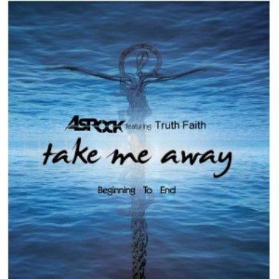 Take Me Away: Beginning To End