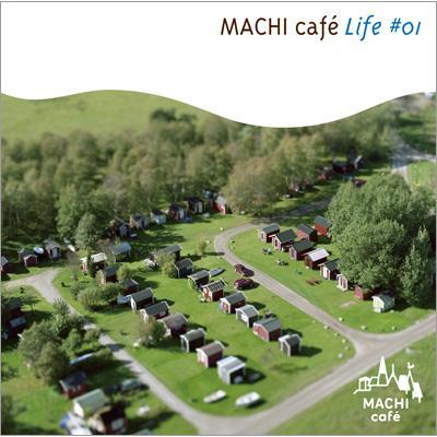 MACHI cafe Life #1