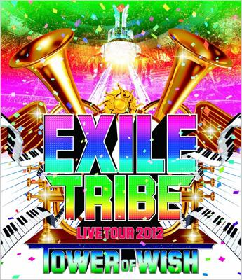 EXILE TRIBE LIVE TOUR 2012 TOWER OF WISH 【2Blu-ray Disc】
