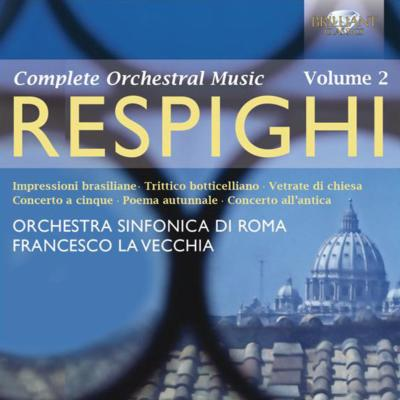 管弦楽曲集第2集〜教会のステンドグラス、ブラジルの印象、他 ラ・ヴェッキア&ローマ交響楽団(2CD)