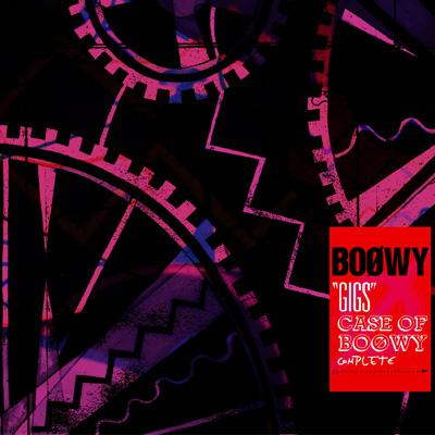 """""""GIGS""""CASE OF BOOWY COMPLETE"""