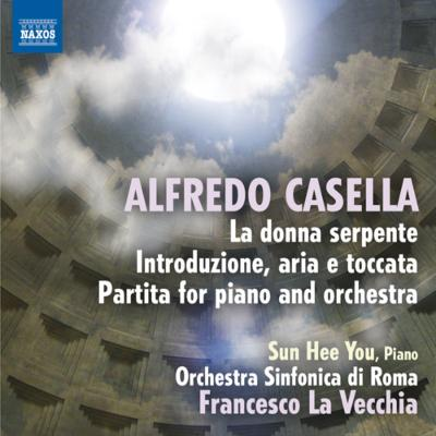 『蛇女』組曲第1番、第2番、パルティータ、『序奏、アリアとトッカータ』 ラ・ヴェッキア&ローマ交響楽団、ユ・ソンヒ
