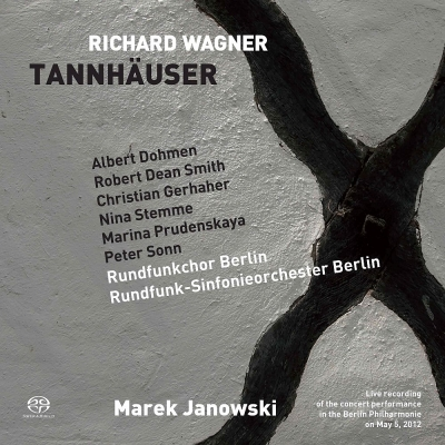 『タンホイザー』全曲 ヤノフスキ&ベルリン放送響、スミス、ステンメ、ゲルハーヘル、他(2012 ステレオ)(3SACD)
