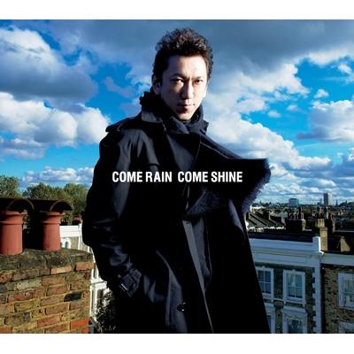 COME RAIN COME SHINE 【初回限定盤(CD+DVD)】