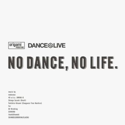 Origami Productions×dance@live Presents No Dance, No Life.