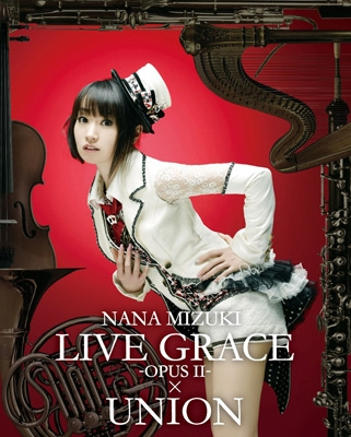 NANA MIZUKI LIVE GRACE -OPUS II-×UNION (Blu-ray)