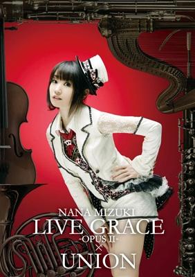 NANA MIZUKI LIVE GRACE -OPUS II-×UNION