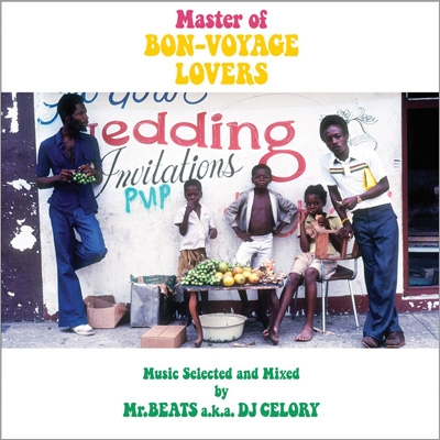 Master of BON-VOYAGE LOVERS Music Selected and Mixed by Mr.BEATS a.k.a.DJ CELORY