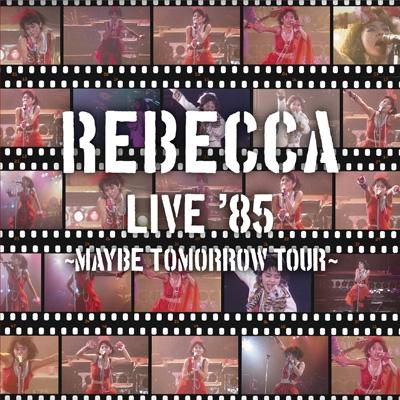 REBECCA LIVE '85 ~Maybe Tomorr...