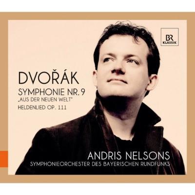 交響曲第9番『新世界より』、交響詩『英雄の歌』 ネルソンス&バイエルン放送交響楽団(2012)