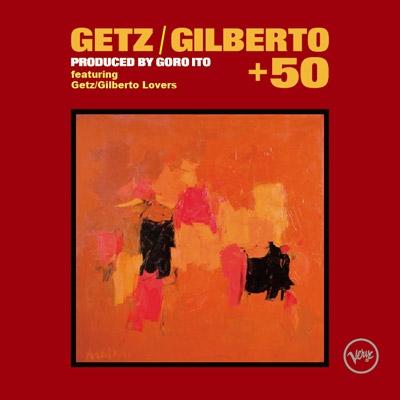 Getz / Gilberto +50 ゲッツ/ジルベルト+50