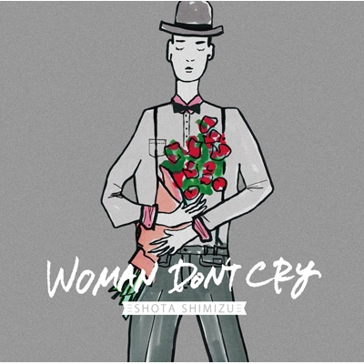 WOMAN DON'T CRY (+DVD)【初回限定盤】