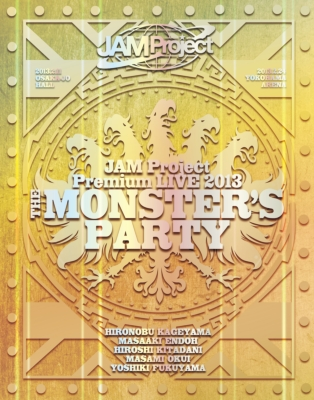 JAM Project Premium LIVE 2013 THE MONSTER'S PARTY (Blu-ray)